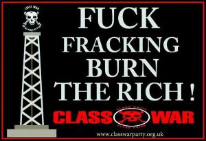 Fuck Fracking, Burn The Rich